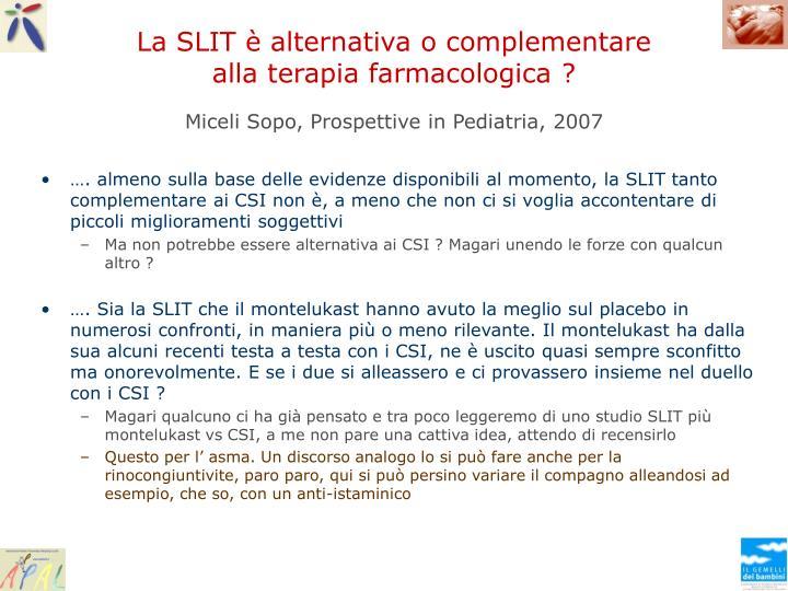 La SLIT è alternativa o complementare