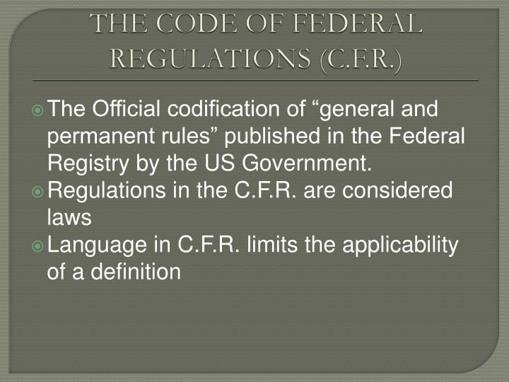 THE CODE OF FEDERAL REGULATIONS (C.F.R.)