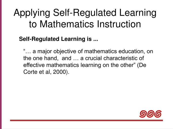 Applying self regulated learning to mathematics instruction
