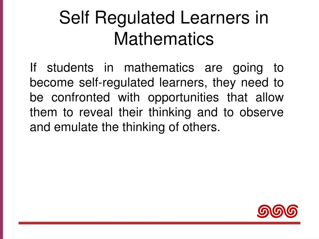 Self Regulated Learners in Mathematics