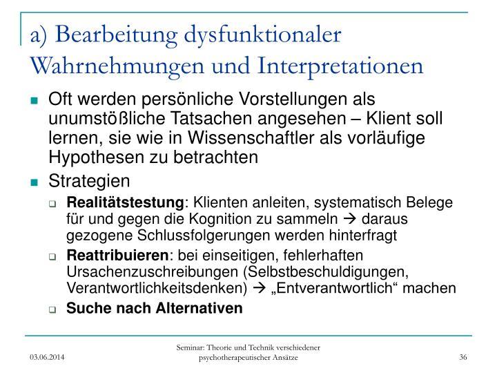 a) Bearbeitung dysfunktionaler Wahrnehmungen und Interpretationen