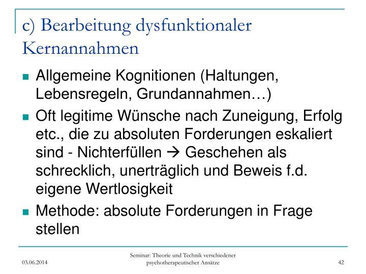 c) Bearbeitung dysfunktionaler Kernannahmen