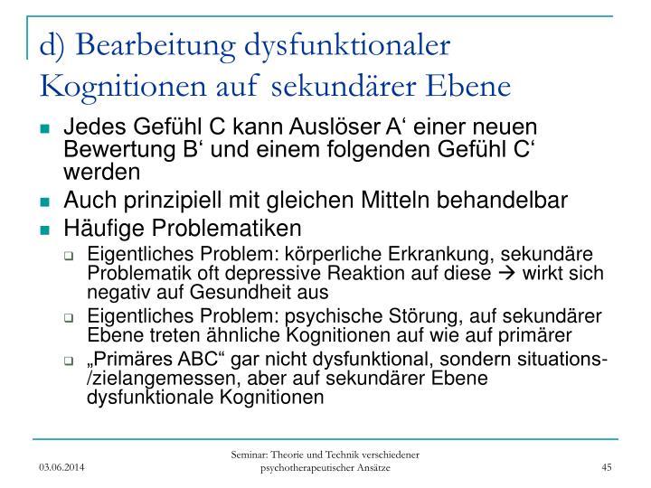 d) Bearbeitung dysfunktionaler Kognitionen auf sekundärer Ebene
