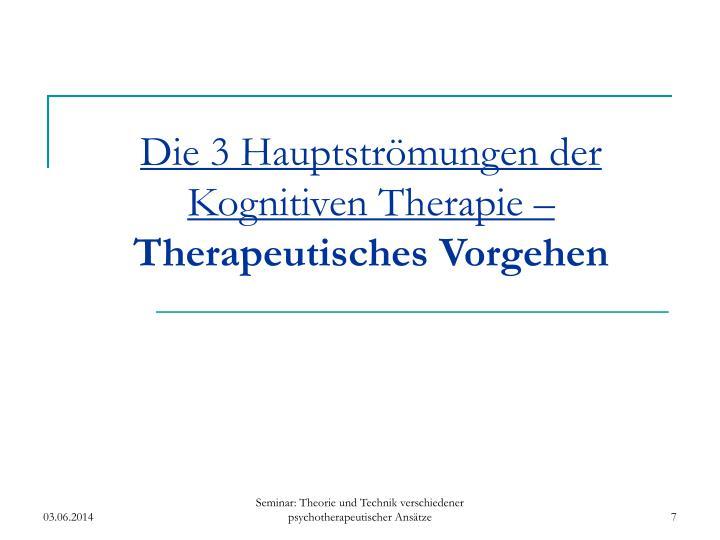 Die 3 Hauptströmungen der Kognitiven Therapie –