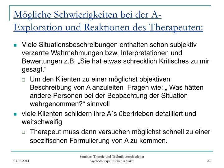Mögliche Schwierigkeiten bei der A-Exploration und Reaktionen des Therapeuten: