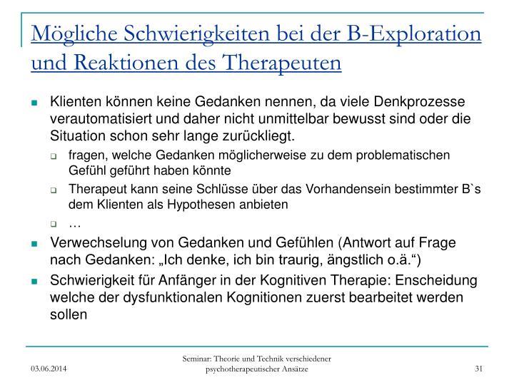 Mögliche Schwierigkeiten bei der B-Exploration und Reaktionen des Therapeuten