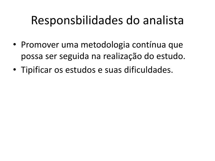 Responsbilidades do analista