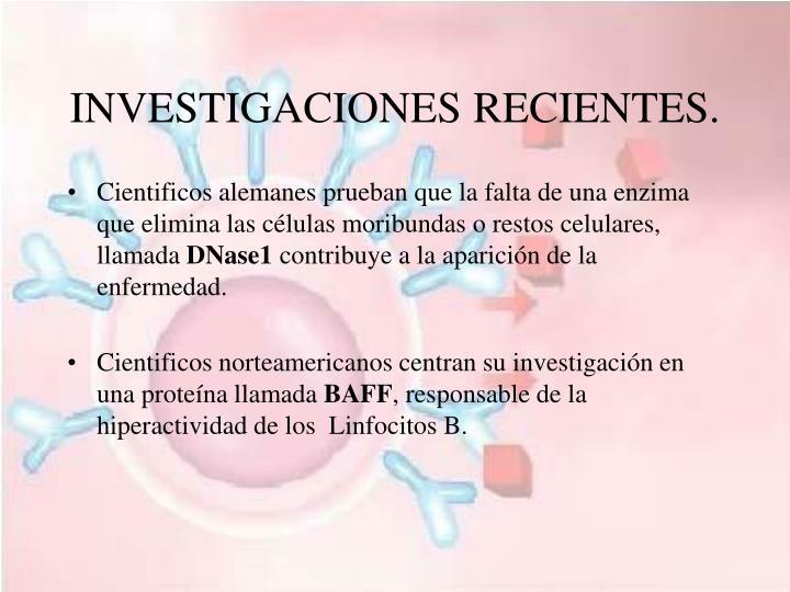INVESTIGACIONES RECIENTES.