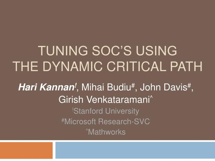 Tuning soc s using the dynamic critical path