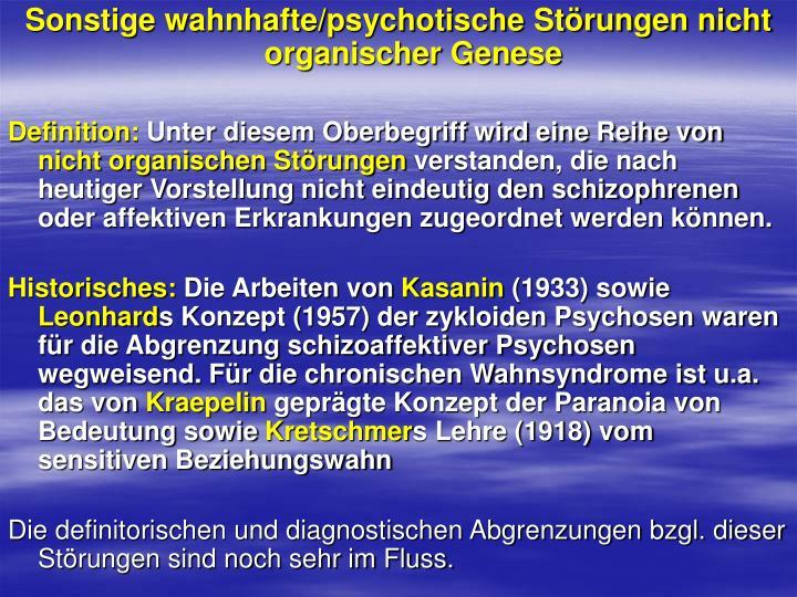 Sonstige wahnhafte/psychotische Störungen nicht organischer Genese