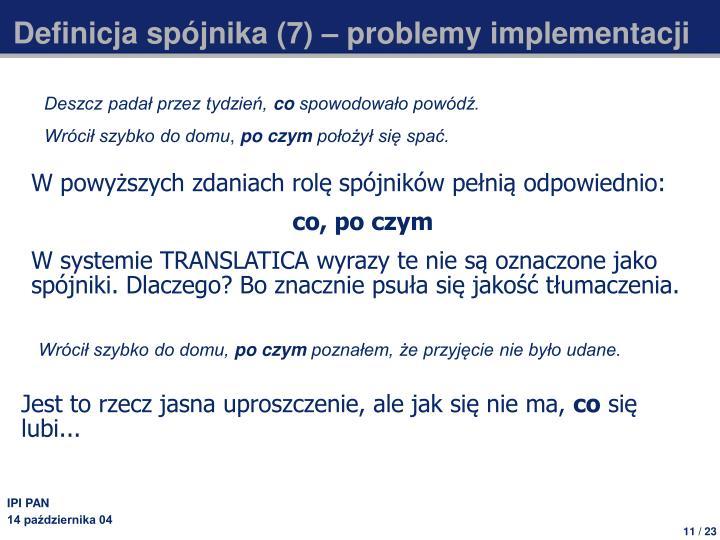 Definicja spójnika (7) – problemy implementacji