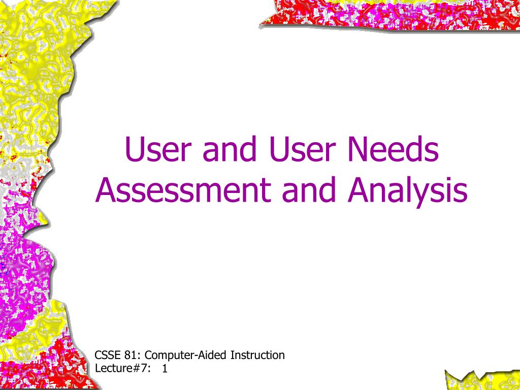 User and User Needs Assessment and Analysis