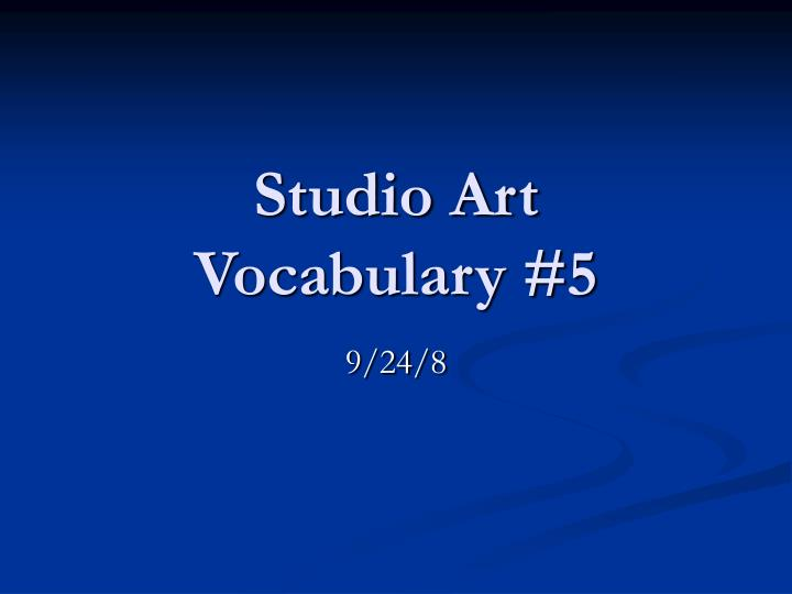 Studio art vocabulary 5