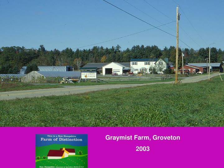 Graymist Farm, Groveton