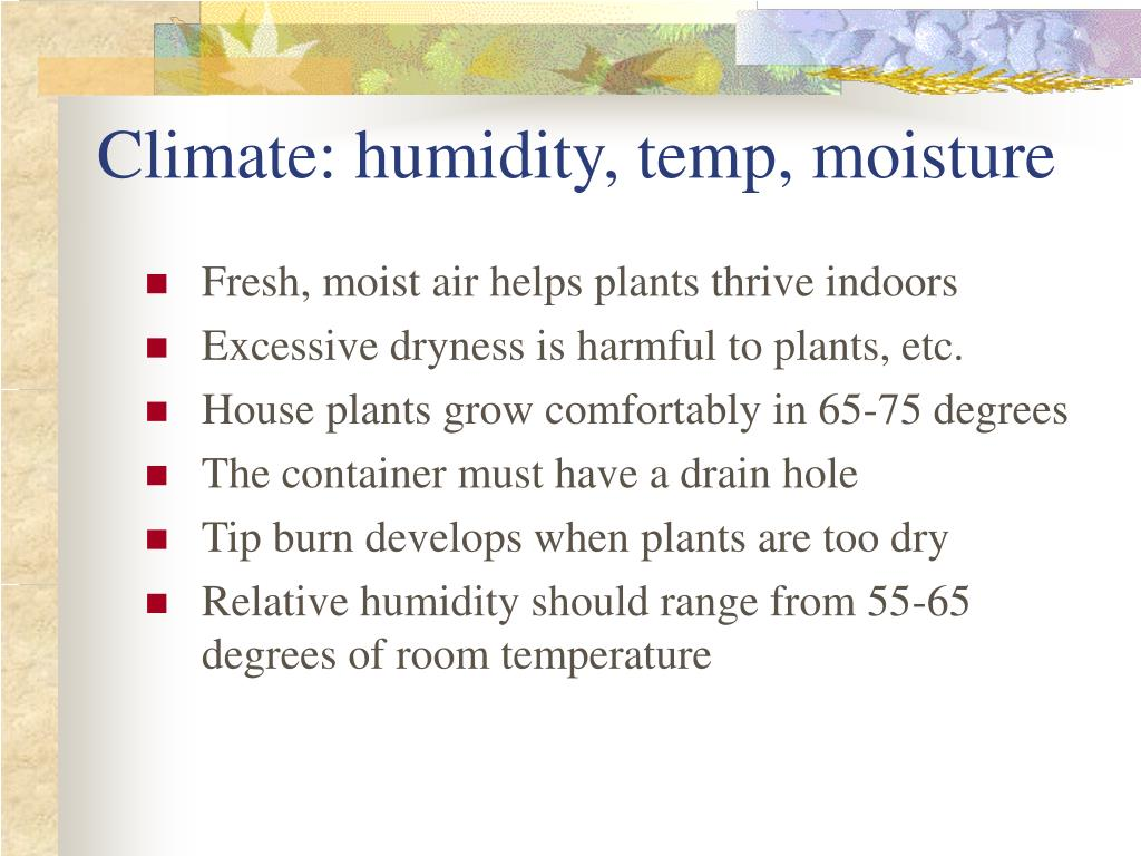 Climate: humidity, temp, moisture