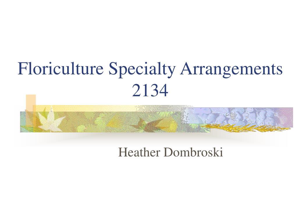 Floriculture Specialty Arrangements