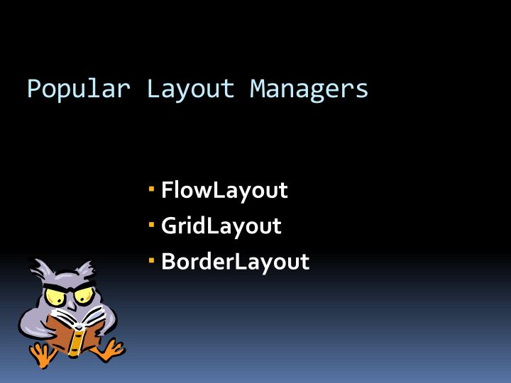 Popular Layout Managers