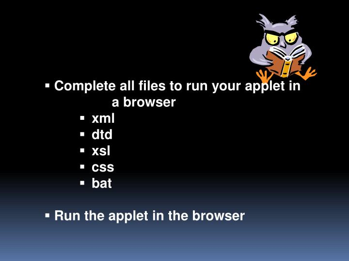 Complete all files to run your applet in
