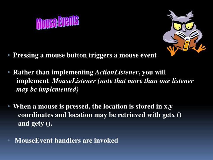 Pressing a mouse button triggers a mouse event