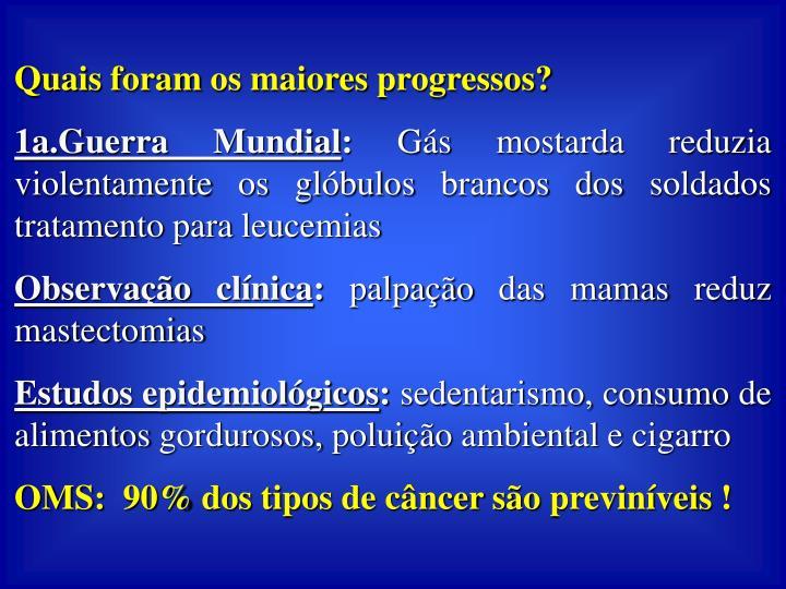 Quais foram os maiores progressos?