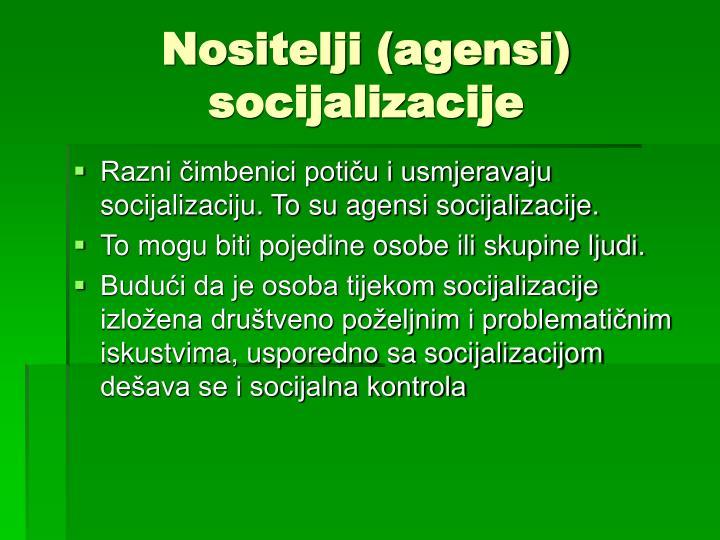Nositelji (agensi) socijalizacije
