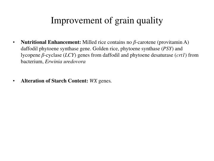 Improvement of grain quality