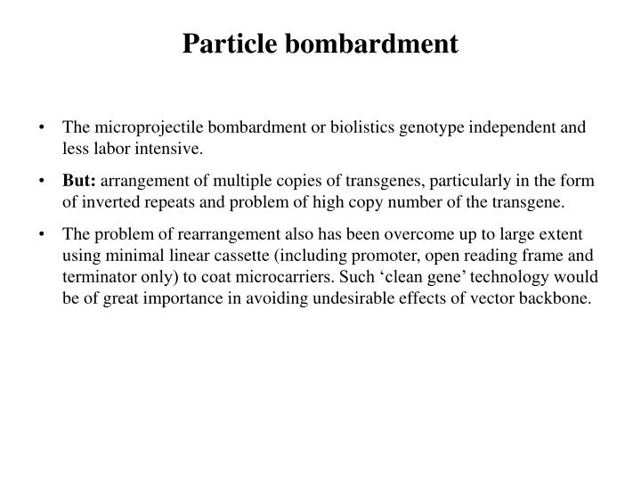 Particle bombardment