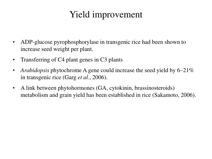 Yield improvement