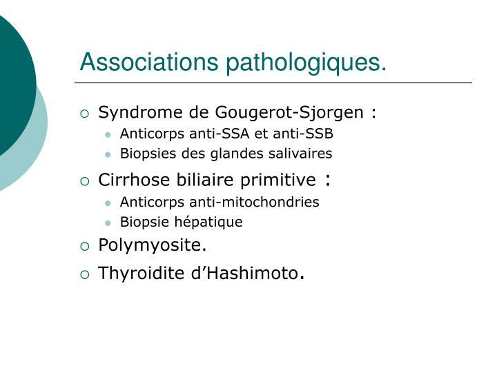 Associations pathologiques.