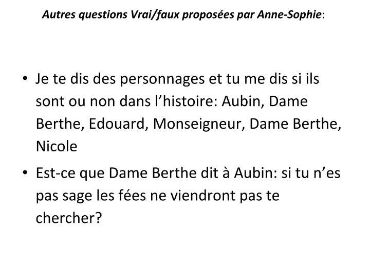Autres questions Vrai/faux proposées par Anne-Sophie