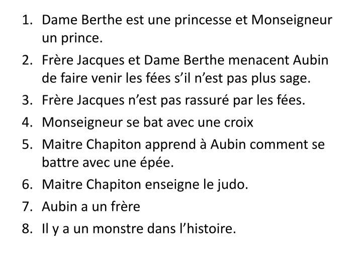 Dame Berthe est une princesse et Monseigneur un prince.