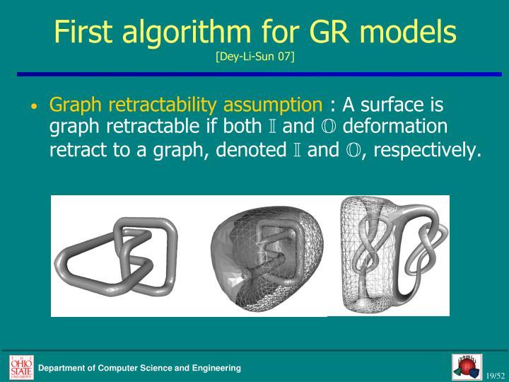 First algorithm for GR models