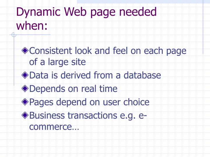 Dynamic Web page needed when: