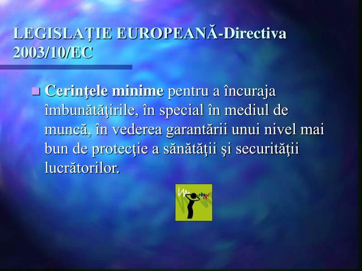 LEGISLAŢIE EUROPEANĂ-Directiva 2003/10/EC