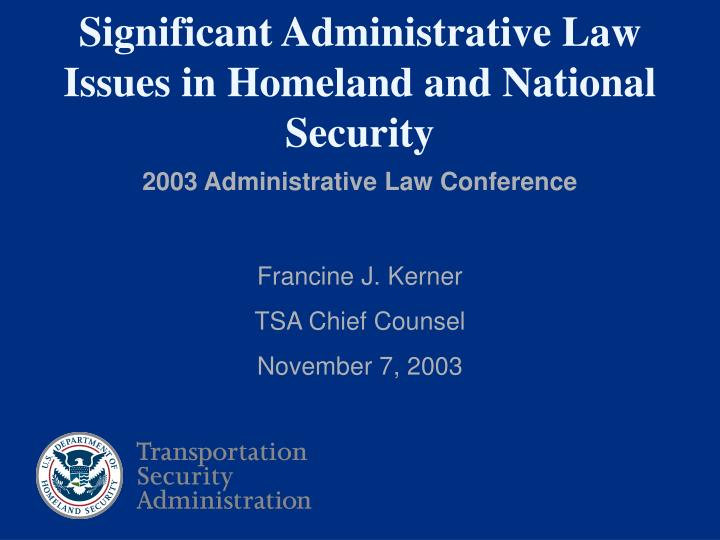 Significant Administrative Law Issues in Homeland and National Security