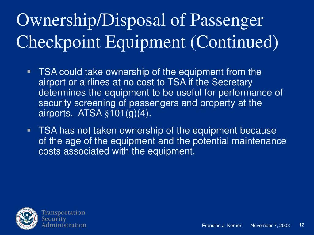 Ownership/Disposal of Passenger Checkpoint Equipment (Continued)