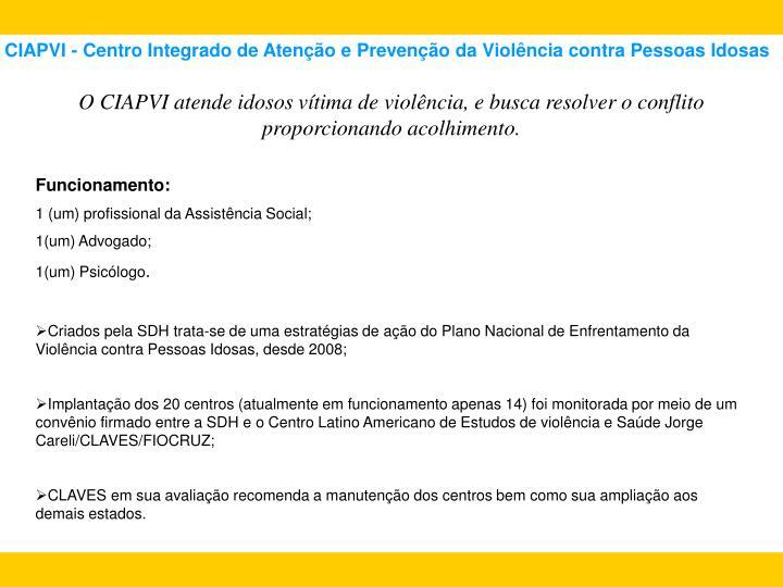 CIAPVI - Centro Integrado de Atenção e Prevenção da Violência contra Pessoas Idosas