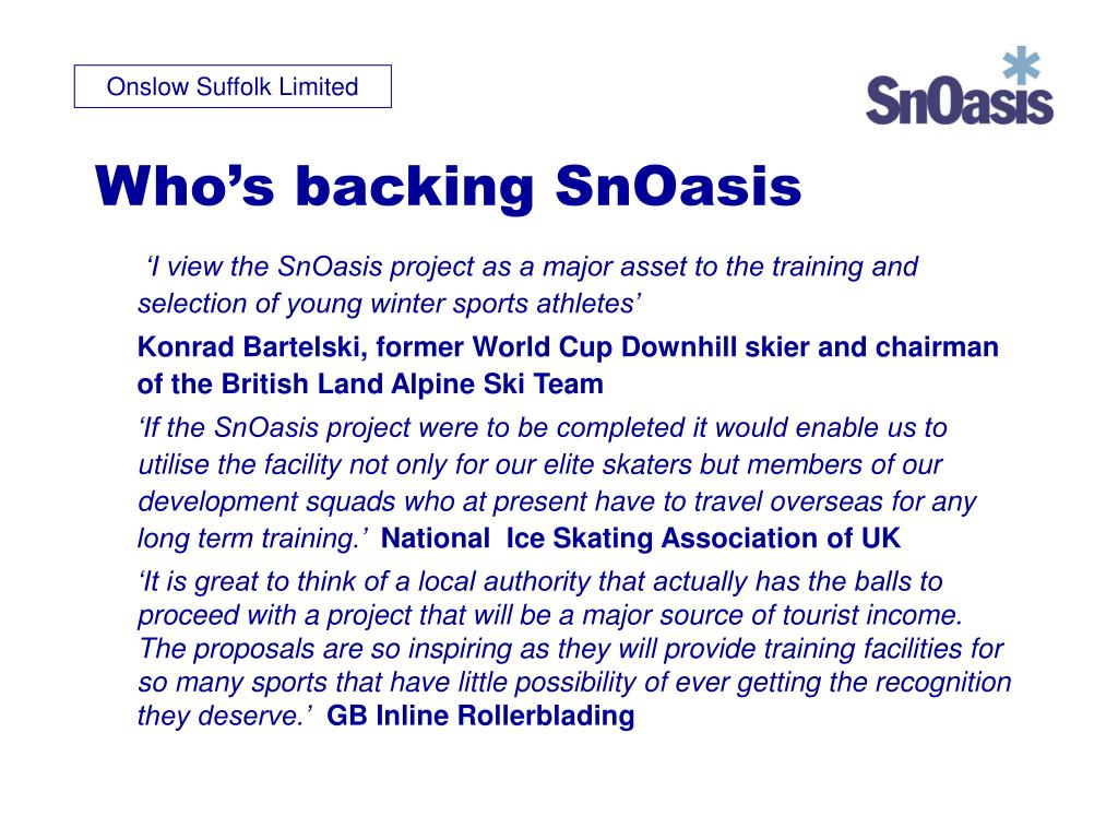 Who's backing SnOasis