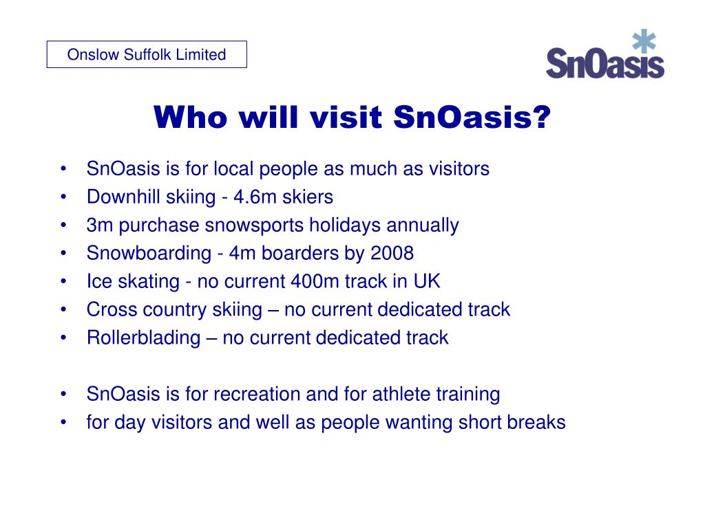 Who will visit SnOasis?