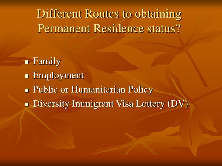 Different Routes to obtaining Permanent Residence status?
