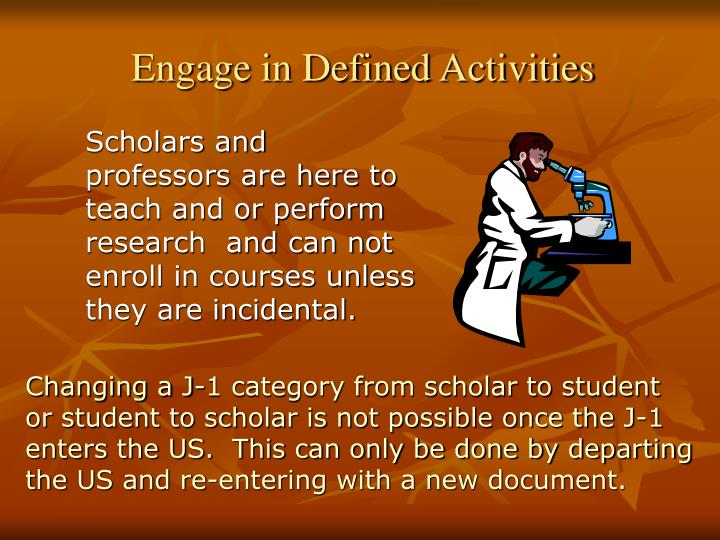 Scholars and professors are here to teach and or perform research  and can not enroll in courses unless they are incidental.