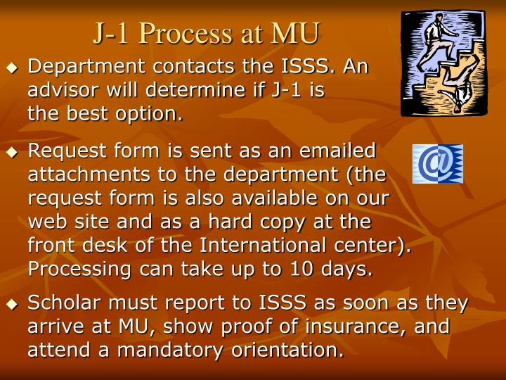 Request form is sent as an emailed attachments to the department (the request form is also available on our web site and as a hard copy at the front desk of the International center). Processing can take up to 10 days.