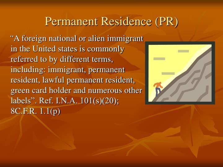 Permanent Residence (PR)