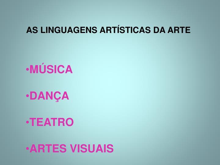 AS LINGUAGENS ARTÍSTICAS DA ARTE
