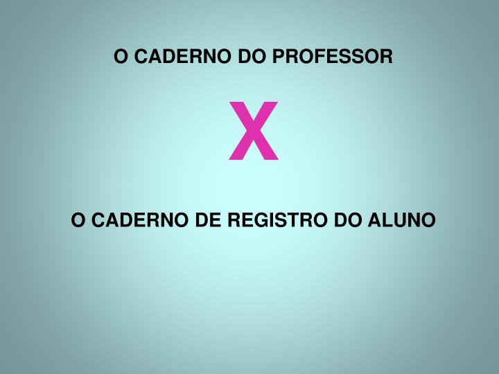 O CADERNO DO PROFESSOR