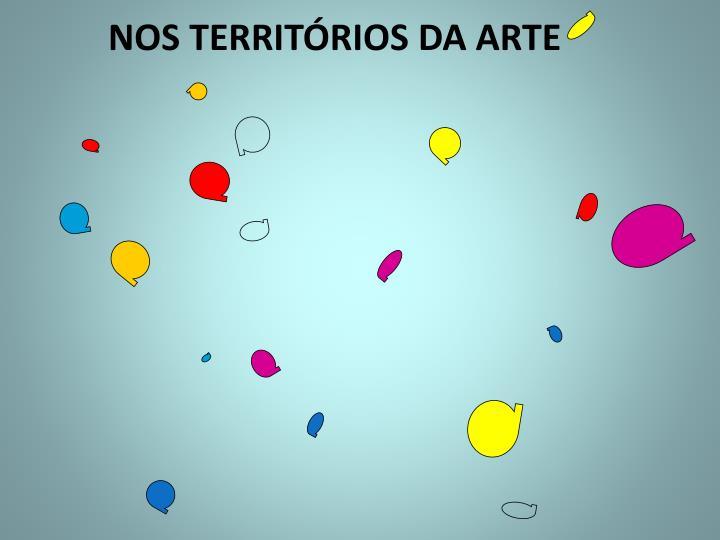 NOS TERRITÓRIOS DA ARTE