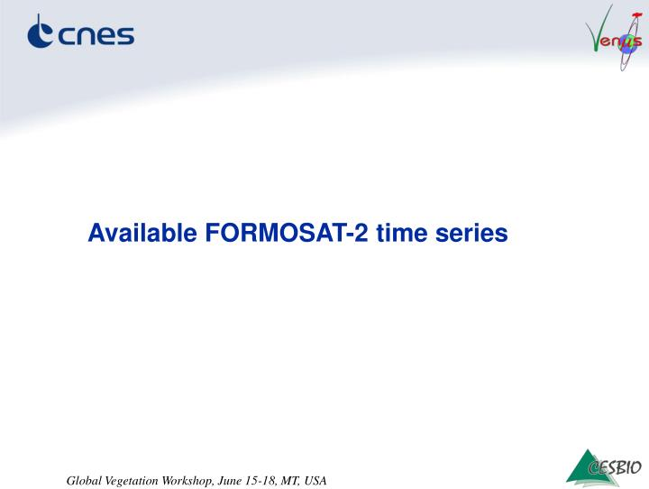 Available FORMOSAT-2 time series