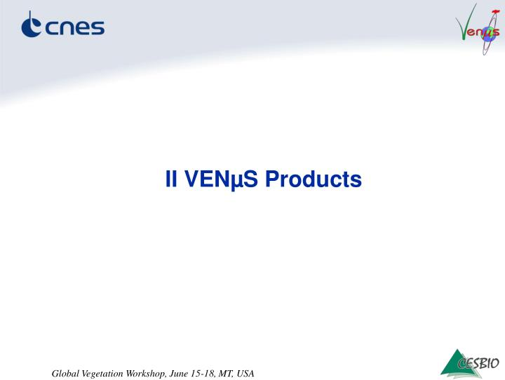 II VENµS Products