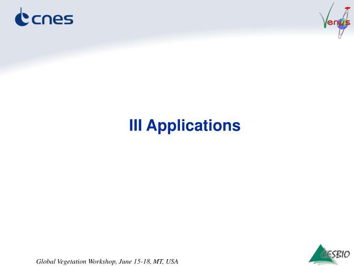 III Applications