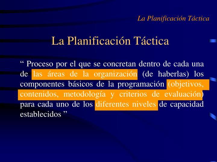 La Planificación Táctica